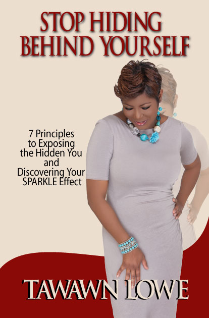 Stop Hiding Behind Yourself Ebook: 7-Principles to Exposing the Hidden You and Discovering Your SPARKLE Effect